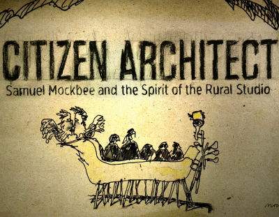 Citizen Architect film still courtesy of PBS and Rural Studio