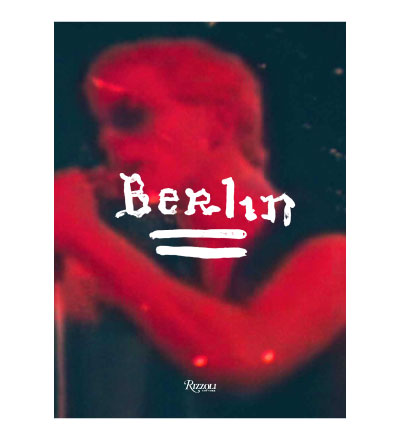 cover2 Berlin   Lou Reed + Julian Shnabel